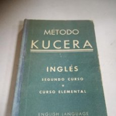 Libros de segunda mano: MÉTODO KUCERA. INGLES. SEGUNDO CURSO O CURSO ELEMENTAL. 8º ED. 1950. TAPA DURA. 254 PAGINAS. Lote 288617498
