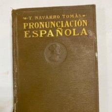 Libros de segunda mano: MANUAL DE PRONUNCIACION ESPAÑOLA. T. NAVARRO TOMAS. MADRID, 1926. PAGS:318. Lote 289396073