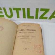 Libros de segunda mano: ANNOYATIONS DE LANGUE FRANÇAISE. SEGUNDA EDICIÓN. TOLEDO 1905. Lote 293813563