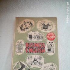 Libros de segunda mano: BUSSINESS IN ENGLISH. BBC LONDRES. EDITORIAL ALHAMBRA. 2º ED. 1960. RUSTICA. ILUSTRADO. 219 PÁG. Lote 293874963