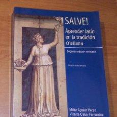 Libros de segunda mano: SALVE! APRENDER LATÍN EN LA TRADICIÓN CRISTIANA - EUNSA, 2008. Lote 295890633