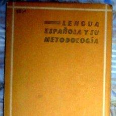 Libros de segunda mano: LENGUA ESPAÑOLA Y SU METODOLOGÍA - LUISA YAVEDRA MERCHANTE 1965 - VER DESCRIPCION E INDICE. Lote 295934403