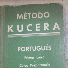 Libros de segunda mano: METODO KUCERA PORTUGUES PRIMER CURSO O CURSO PREPARATORIO (BARCELONA, 1955). Lote 296702033