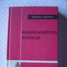 Libros de segunda mano: ARRENDAMIENTOS RÚSTICOS - TEXTOS LEGALES - DERECHO. Lote 3700562