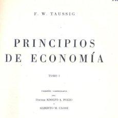 Libros de segunda mano: PRINCIPIOS DE ECONOMÍA. F.W. TAUSSIG, 1945. 2 VOLS. . Lote 5865604