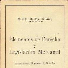 Libros de segunda mano: ELEMENTOS DE DERECHO (BARCELONA, 1957) ELEMENTOS DE DERECHO Y LEGISLACIÓN MERCANTIL. TOMO PRIMERO. Lote 23313309