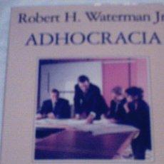 Libros de segunda mano: ADHOCRACIA DE ROBERT H. WATERMAN JR. (ARIEL). Lote 15883994