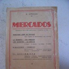 Libros de segunda mano: MERCADOS POR G.GORDON , TRATADO DE ECONOMIA: LA MONEDA, LOS PRECIOS, LOS BANCOS, LA BOLSA...1950. Lote 23997561