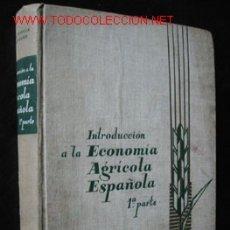 Libros de segunda mano: INTRODUCIÓN A LA ECONOMIA AGRICOLA ESPAÑOLA - PARTE I: PRODUCTOS DE MERCADO INTERIOR, POR A. ZORILLA. Lote 24992362