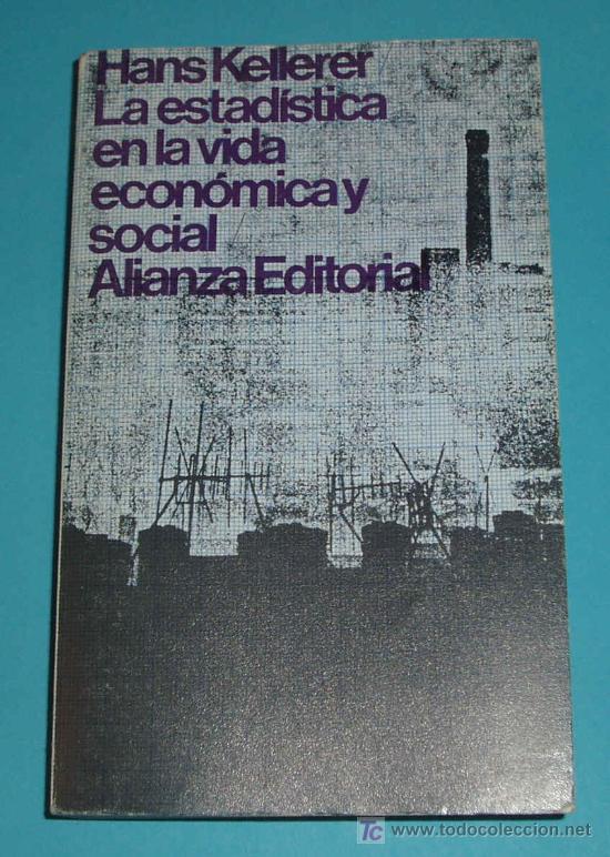 LA ESTADISTICA EN LA VIDA ECONOMICA Y SOCIAL. HANS KELLERER (Libros de Segunda Mano - Ciencias, Manuales y Oficios - Derecho, Economía y Comercio)