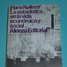 Libros de segunda mano: LA ESTADISTICA EN LA VIDA ECONOMICA Y SOCIAL. HANS KELLERER. Lote 25848832