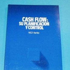 Libros de segunda mano: CASH FLOW: SU PLANIFICACION Y CONTROL W.C.F. HARTLEY. Lote 20391282