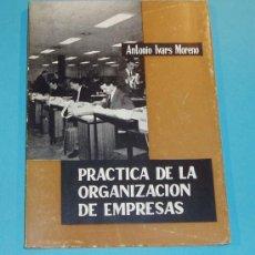 Libros de segunda mano: PRACTICA DE LA ORGANIZACION DE EMPRESAS. ANTONIO IVARS MORENO. Lote 25166185