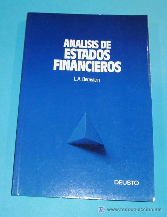 ANALISIS DE ESTADOS FINANCIEROS. L.A. BERNSTEIN. EDIT. DEUSTO. 1991 (Libros de Segunda Mano - Ciencias, Manuales y Oficios - Derecho, Economía y Comercio)