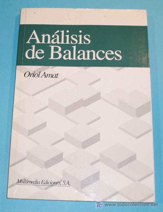 ANALISIS DE BALANCES. ORIOL AMAT (Libros de Segunda Mano - Ciencias, Manuales y Oficios - Derecho, Economía y Comercio)