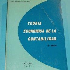 Libros de segunda mano: TEORIA ECONOMICA DE LA CONTABILIDAD. J.M. FERNANDEZ PIRLA. Lote 24790757