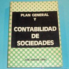 Libros de segunda mano: PLAN GENERAL Y CONTABILIDAD DE SOCIEDADES. J. ALVAREZ LOPEZ.. Lote 25759065