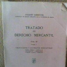 Libros de segunda mano: TRATADO DE DERECHO MERCANTIL (GARRIGUES). Lote 14186984
