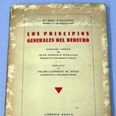 Libros de segunda mano: LOS PRINCIPIOS GENERALES DEL DERECHO G DEL VECCHIO BOSCH 1933. Lote 14741265