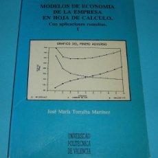 Libros de segunda mano: MODELOS DE ECONOMIA DE LA EMPRESA EN HOJA DE CALCULO. CON APLICACIONES RESUELTAS I. Lote 24811174