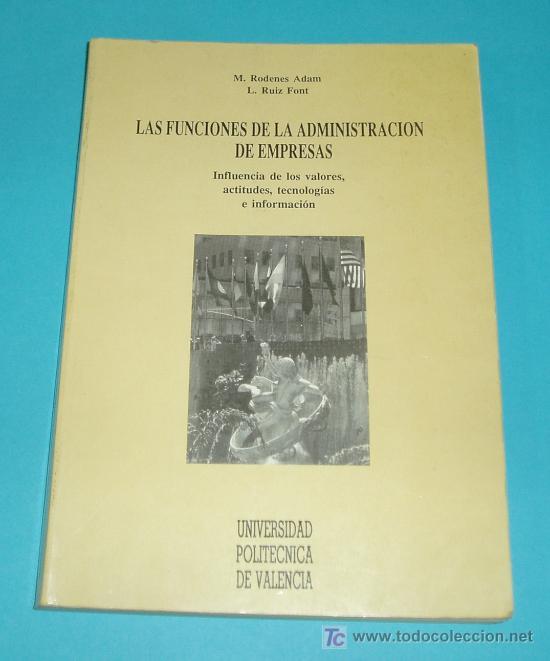 LAS FUNCIONES DE LA ADMINISTRACION DE EMPRESAS. M. RODENES ADAM. L. RUIZ FONT (Libros de Segunda Mano - Ciencias, Manuales y Oficios - Derecho, Economía y Comercio)