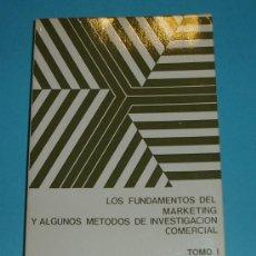 Libros de segunda mano: LOS FUNDAMENTOS DEL MARKETING Y ALGUNOS MÉTODOS DE INVESTIGACIÓN COMERCIAL. TOMO I. Lote 25290863