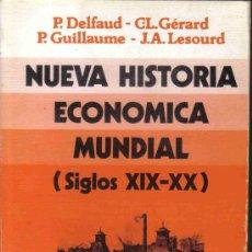 Libros de segunda mano: NUEVA HISTORIA ECONÓMICA MUNDIAL (SIGLOS XIX-XX). Lote 26401191