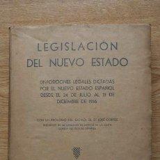 Libros de segunda mano: LEGISLACIÓN DEL NUEVO ESTADO. DISPOSICIONES LEGALES DICTADAS POR EL NUEVO ESTADO ESPAÑOL DESDE .... Lote 17158443