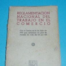 Libros de segunda mano: REGLAMENTACIÓN NACIONAL DEL TRABAJO EN EL COMERCIO. EDIT. GARCIA ENCISO. 1950.. Lote 24700532