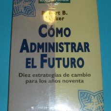 Libros de segunda mano: CÓMO ADMINISTRAR EL FUTURO. DIEZ ESTRATEGIAS DE CAMBIO PARA LOS AÑOS NOVENTA. ROBERT B. TUCKER. Lote 25117267