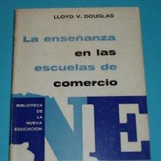Libros de segunda mano: LA ENSEÑANZA EN LAS ESCUELAS DE COMERCIO. LLOYD V. DOUGLAS. EDITORIAL TROQUEL. Lote 25117268