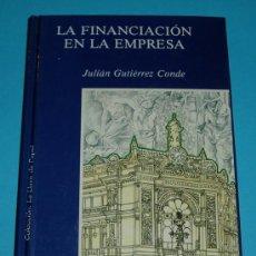 Libros de segunda mano: LA FINANCIACIÓN DE LA EMPRESA. JULIÁN GUTIÉRREZ CONDE. EDIT. PENTHALON. Lote 24985091