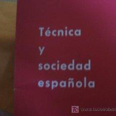 Libros de segunda mano: TÉCNICA Y SOCIEDAD ESPAÑOLA. NUEVO HORIZONTE. Lote 24266491