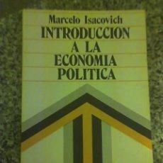Libros de segunda mano: INTRODUCCION A LA ECONOMIA POLITICA, POR MARCELO ISACOVICH - EDITORIAL CARTAGO MÉXICO - 1982. Lote 128186314