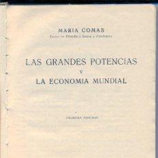 Libros de segunda mano: INTERESANTE LIBRO- LAS GRANDES POTENCIAS Y LA ECONOMÍA MUNDIAL. MARÍA COMAS. 1940. Lote 27338562