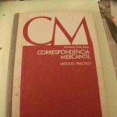 Libros de segunda mano: CORRESPONDENCIA MERCANTIL. MÉTODO PRÁCTICO. ANTONIO COTS TRÍAS. AÑO 1970. . Lote 20640445
