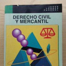 Libros de segunda mano: DERECHO CIVIL Y MERCANTIL - JESUS TORRES PASCUAL - EDITEX. Lote 24566024