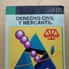 Libros de segunda mano: DERECHO CIVIL Y MERCANTIL - JESUS TORRES PASCUAL - EDITEX. Lote 24566025