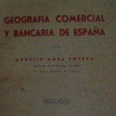 Libros de segunda mano: GEOGRAFIA COMERCIAL Y BANCARIA DE ESPAÑA ADAPTADA A LOS PROGRAMAS PARA INGRESO EN LOS BANCOS. Lote 19770844