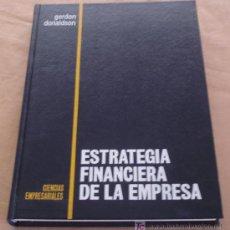 Libros de segunda mano: ESTRATEGIA FINANCIERA DE LA EMPRESA - GORDON DONALDSON - CIENCIAS EMPRESARIALES.. Lote 19811883