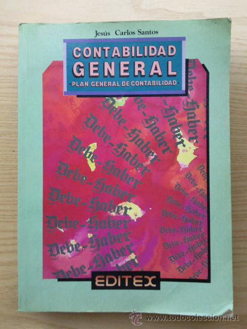 CONTABILIDAD GENERAL - PLAN GENERAL DE CONTABILIDAD - JESÚS CARLOS SANTOS - EDITEX (Libros de Segunda Mano - Ciencias, Manuales y Oficios - Derecho, Economía y Comercio)