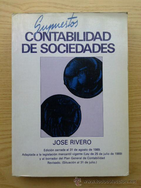CONTABILIDAD DE SOCIEDADES SUPUESTOS - JOSE RIVERO (Libros de Segunda Mano - Ciencias, Manuales y Oficios - Derecho, Economía y Comercio)