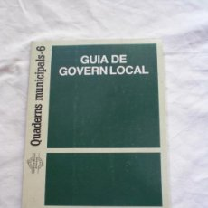 Libros de segunda mano: QUADERNS MUNICIPALS · GUÍA DE GOVERN LOCAL. Lote 19883073