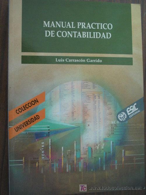 MANUAL PRÁCTICO DE CONTABILIDAD. CARRASCÓN GARRIDO, LUIS. 1994. ESIC (Libros de Segunda Mano - Ciencias, Manuales y Oficios - Derecho, Economía y Comercio)