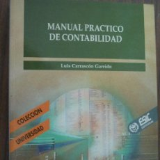 Libros de segunda mano: MANUAL PRÁCTICO DE CONTABILIDAD. CARRASCÓN GARRIDO, LUIS. 1994. ESIC. Lote 20141299