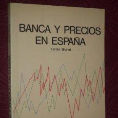Libros de segunda mano: BANCA Y PRECIOS EN ESPAÑA POR FERRÁN BRUNET DE ED. EDUNSA EN BARCELONA 1986. Lote 21448789
