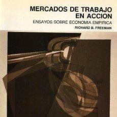 Libros de segunda mano: MERCADOS DE TRABAJO EN ACCIÓN : ENSAYOS SOBRE ECONOMÍA EMPÍRICA / RICHARD B. FREEMAN . Lote 26783766