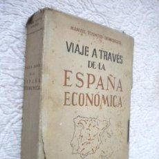 Libros de segunda mano: VIAJE A TRAVÉS DE LA ESPAÑA ECONÓMICA. / MANUEL FUENTES IRUROZQUI , 1948. Lote 21704785
