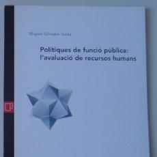 Libros de segunda mano: POLÍTICAS DE FUNCIÓN PÚBLICA (MIQUEL SERNA) ED. GENERALITAT - EAPC. 1997 (EN CATALÁN / CATALÀ). Lote 27169408