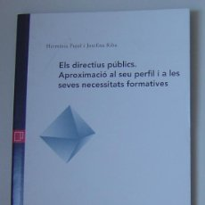 Libros de segunda mano: LOS DIRECTIVOS PÚBLICOS. PERFIL Y NECESIDADES FORMATIVAS (DE PUJOL & RIBA) ED. EAPC (1996) CATALÁN. Lote 27169409
